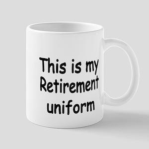 THIS IS MY RETIREMENT UNIFORM Mug