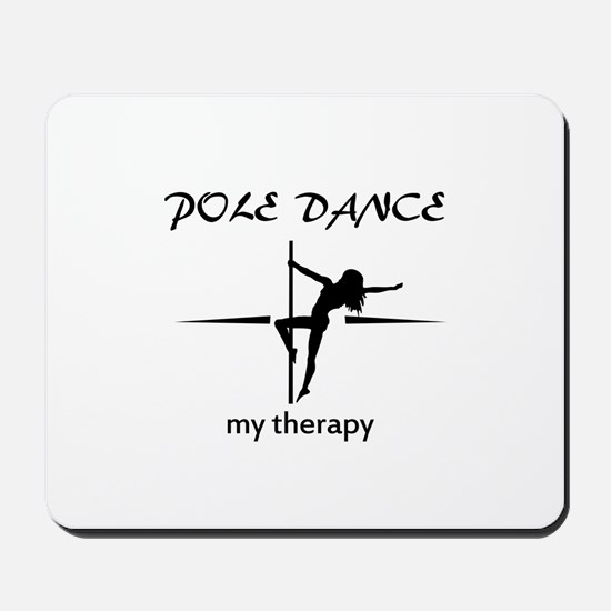 Pole Dancing my therapy Mousepad