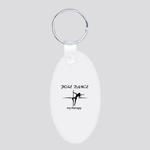 Pole Dancing my therapy Aluminum Oval Keychain