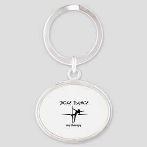 Pole Dancing my therapy Oval Keychain