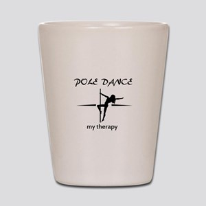 Pole Dancing my therapy Shot Glass