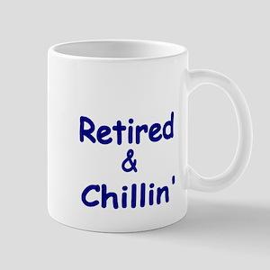 Retired and Chillin Mug