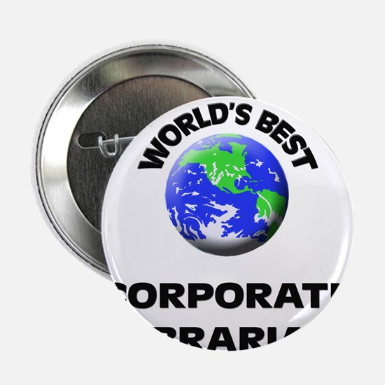 """World's Best Corporate Librarian 2.25"""" Button"""