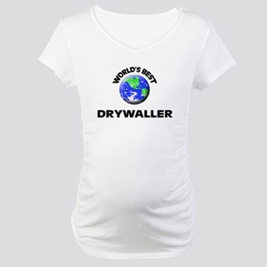 World's Best Drywaller Maternity T-Shirt