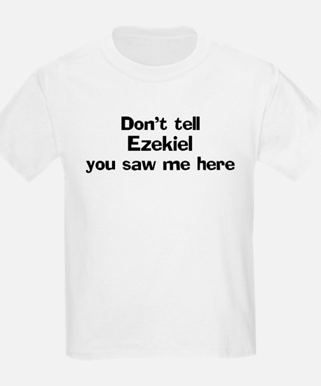 Don't tell Ezekiel Kids T-Shirt