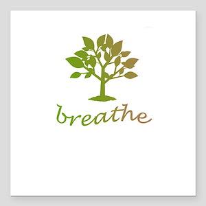 "Breathe tree design Square Car Magnet 3"" x 3"""