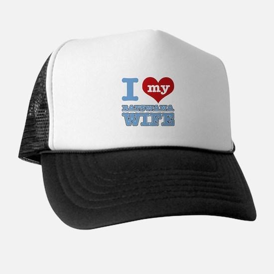 I love my Botswana wife Trucker Hat