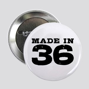 "Made In 36 2.25"" Button"