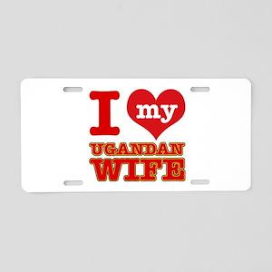 I love my Ugandan wife Aluminum License Plate