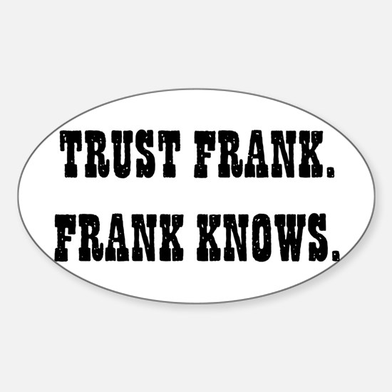 Trust Frank Oval Decal