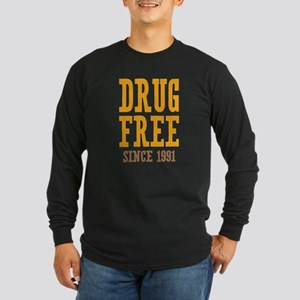 Drug Free Since 1991 Long Sleeve Dark T-Shirt