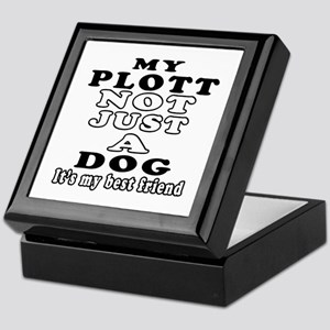 Plott not just a dog Keepsake Box