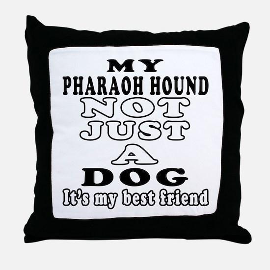 Pharaoh Hound not just a dog Throw Pillow