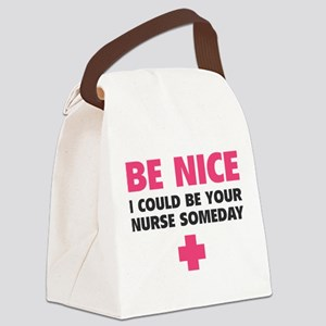 Be nice, I could be your nurse someday Canvas Lunc