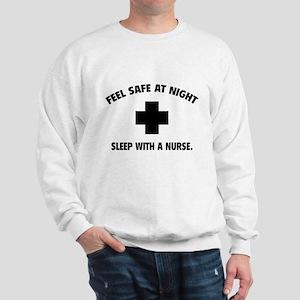 Feel safe at night - Sleep with a nurse Sweatshirt