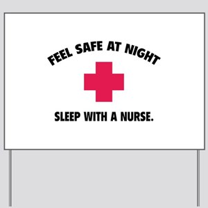 Feel safe at night - Sleep with a nurse Yard Sign