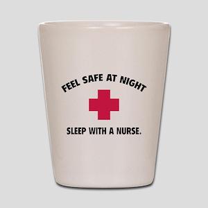 Feel safe at night - Sleep with a nurse Shot Glass