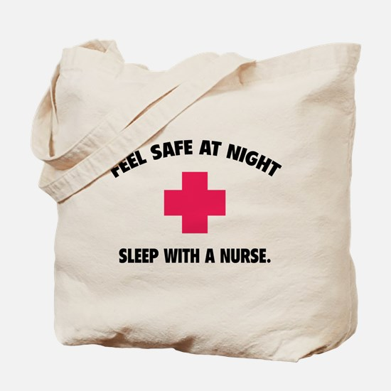 Feel safe at night - Sleep with a nurse Tote Bag