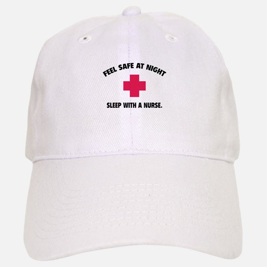 Feel safe at night - Sleep with a nurse Baseball Baseball Cap