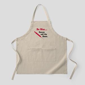 Be nice...Nurses call the shots. Apron