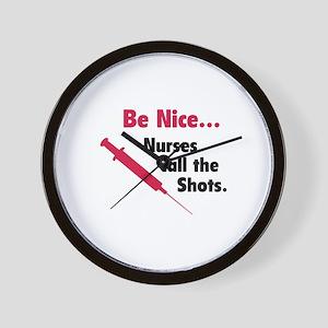 Be nice...Nurses call the shots. Wall Clock
