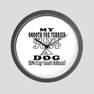 Smooth Fox Terrier not just a dog Wall Clock
