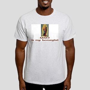 """MARY is my homegirl"" T-Shirt"