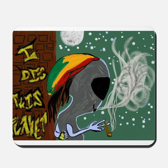 Rasta Alien - I Dig This Planet Mousepad
