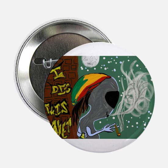 "Rasta Alien - I Dig This Planet 2.25"" Button"
