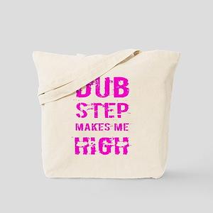Dubstep makes me high Tote Bag