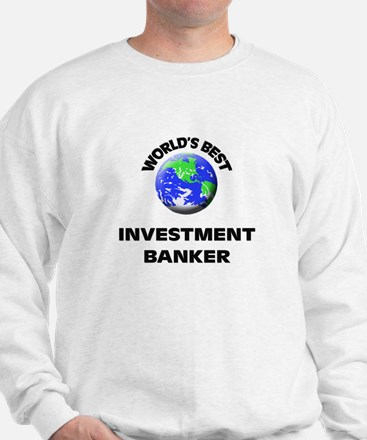 World's Best Investment Banker Sweatshirt