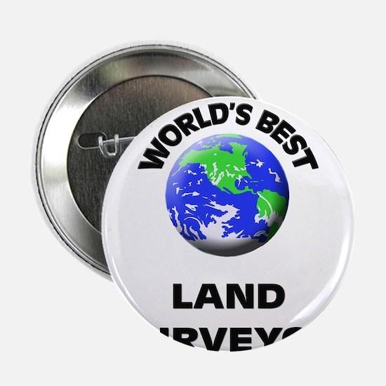 "World's Best Land Surveyor 2.25"" Button"