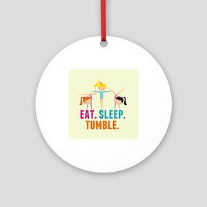 Eat Sleep Tumble Round Ornament
