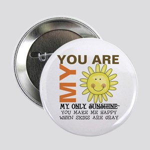 """You Are My Sunshine 2.25"""" Button"""