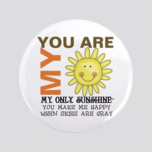 "You Are My Sunshine 3.5"" Button"