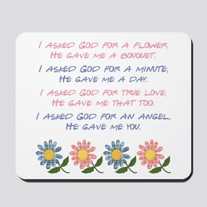 I ASKED GOD... Mousepad