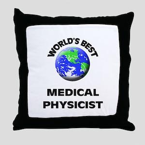 World's Best Medical Physicist Throw Pillow