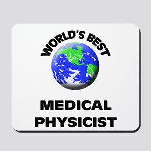 World's Best Medical Physicist Mousepad
