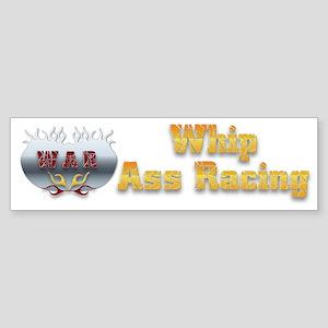 Whip Ass Racing &copy Bumper Sticker
