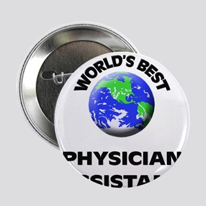"""World's Best Physician Assistant 2.25"""" Button"""