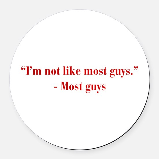 Im-not-like-most-guys-bod-burg Round Car Magnet