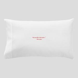 Im-not-like-most-guys-bod-burg Pillow Case