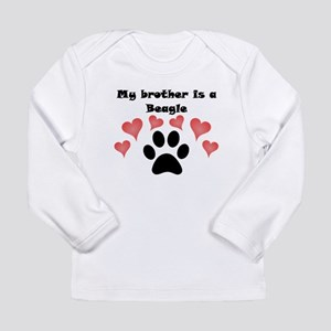 My Brother Is A Beagle Long Sleeve T-Shirt