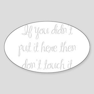 if-you-didnt-put-it-here-ma-light-gray Sticker