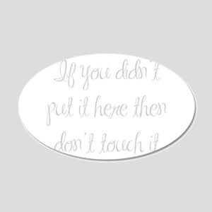 if-you-didnt-put-it-here-ma-light-gray Wall Decal