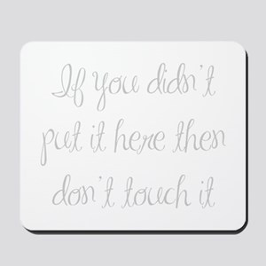 if-you-didnt-put-it-here-ma-light-gray Mousepad
