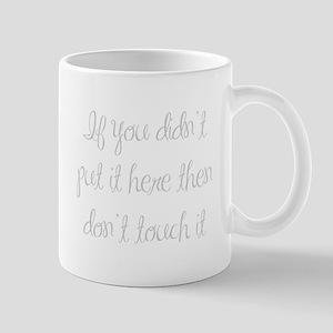 if-you-didnt-put-it-here-ma-light-gray Mug
