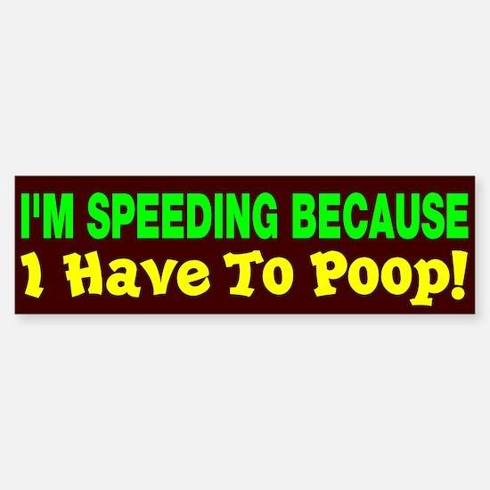 Speeding Because Poop Sticker (Bumper)