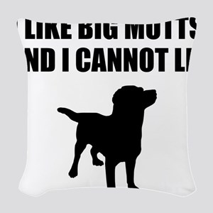 I Like Big Mutts And I Cannot Lie Woven Throw Pill