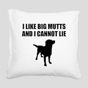 I Like Big Mutts And I Cannot Lie Square Canvas Pi